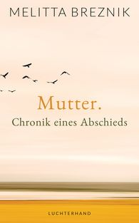 Mutter Chronik eines Abschieds
